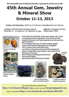 2013 Huntsville Gem Jewelry and Mineral Show Flyer! Please share this with others in north Alabama and south-central Tennessee so we can get the word out about this fun show!