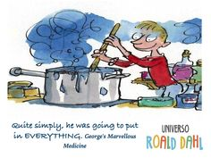 Quote from George's Marvellous Medicine by Roald Dahl