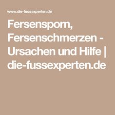 Fersensporn, Fersenschmerzen - Ursachen und Hilfe | die-fussexperten.de