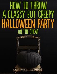How to throw a classy but creepy Halloween party -on the CHEAP! 24 great ideas
