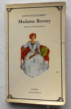 Madame Bovary, por Gustave Flaubert. Trad., Germán Palacios. Cátedra,1990 Siempre es un placer volver a los clásicos.