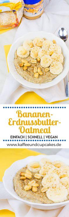Bananen-Erdnussbutter-Oatmeal mit Zimt | Kaffee & Cupcakes #vegan #frühstück #oatmeal #haferbrei #erdnussbutter #erdnüsse #nüsse #gesund #haferflocken #sojamilch #zimt #schnell #einfach #rezept