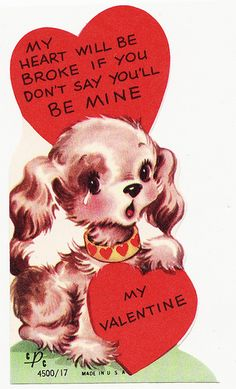 Sad puppy needs love. Vintage Valentine's Day card from my collection. Valentine Images, Vintage Valentine Cards, Vintage Greeting Cards, Vintage Holiday, Valentine Day Cards, Valentine Ideas, Puppy Valentines, My Funny Valentine, Homemade Valentines