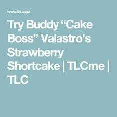 "Try Buddy ""Cake Boss"" Valastro's Strawberry Shortcake | TLCme | TLC"