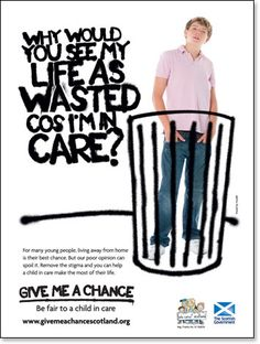 Give Me A Chance Scotland / Who Cares? Young People, Scotland, Give It To Me, Campaign, How To Remove, 1, Children, Poster, Life