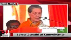 Congress President and UPA Chairperson Sonia Gandhi addressed Congress election rally at Kanyakumari, (Tamil Nadu).