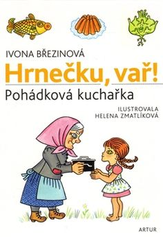 Hrnečku vař Pohádková kuchařka ??? Luxor, Book Publishing, Childrens Books, Comics, Illustration, Czech Republic, Children's Books, Children Books, Kid Books