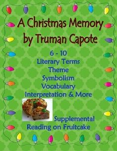 A complete packet for the beloved short story by Truman Capote.  Great for a holiday activity, a memoir or personal narrative unit, or a cross-curricular Depression unit with social studies.  In-depth comprehension questions based on literary terms such as mood, characterization, theme, symbol, exposition/climax/falling action, and more.