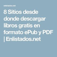 8 Sitios desde donde descargar libros gratis en formato ePub y PDF | Enlistados.net