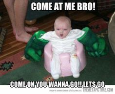 Come at me bro funny cute baby