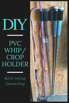 DIY: How to make a holder for your horse whips and crops