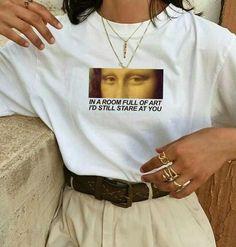 In a room full of art, I'd still stare at you T-shirt Grunge Look, Grunge Style, 90s Grunge, Aesthetic T Shirts, Aesthetic Women, Aesthetic Fashion, Aesthetic Clothes, Aesthetic Hoodie, Grunge Outfits