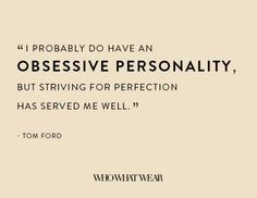 The 18 Most Provocative Tom Ford Quotes of All Time Quotes To Live By, Me Quotes, Motivational Quotes, Inspirational Quotes, Style Quotes, Tom Ford Quotes, Clever Quotes, Fashion Quotes, Powerful Words