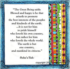 """""""The earth is but one country, and mankind its citizens"""""""