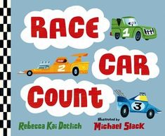 Race Car Count Toddler Books, Childrens Books, Kai, Counting Books, Toddler Preschool, Toddler Storytime, Toddler Class, Preschool Books, Early Literacy