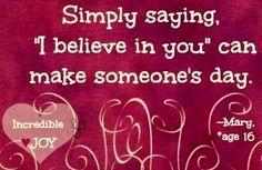 Believe quote via www.Facebook.com/IncredibleJoy