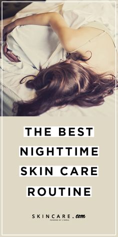 Curious to know how to best take care of your skin before bed? Discover important nighttime skin care steps for a gorgeous complexion come morning, here!