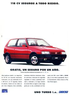 FIAT UNO TURBO 118 cv adv Fiat Uno, Car Advertising, Automotive Industry, Car Garage, Vintage Advertisements, Cars And Motorcycles, Vintage Cars, Cool Photos, Street Art