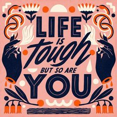 Life is tough but so are you - Lettering by Carmi Grau The Words, Letter N Words, Cool Words, Hand Lettering Quotes, Typography Letters, Typography Quotes, Handwritten Typography, Typography Prints, Print Letters