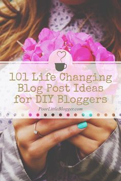 101 Life Changing Blog Post Ideas for DIY Bloggers