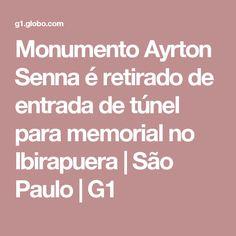 Monumento Ayrton Senna é retirado de entrada de túnel para memorial no Ibirapuera | São Paulo | G1