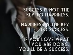 Success does not beget happiness; it is the other way around.    If you have interest in changing your lifestyle, connect with me by dialing: (866) 306 8004