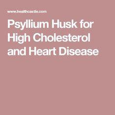 Psyllium Husk for High Cholesterol and Heart Disease