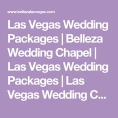 Las Vegas Wedding Packages | Belleza Wedding Chapel | Las Vegas Wedding Packages | Las Vegas Wedding Chapels | Wedding Chapels in Las Vegas | Belleza Wedding Chapel - Divine Package