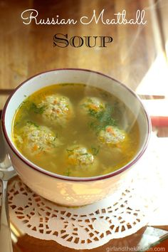 RUSSIAN MEATBALL SOUP – СУП С ФРИКАДЕЛЬКАМИ from the Girl and the Kitchen