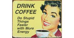 Vintage Metal Art 'Ephemera Coffee Stupid Things' Decorative Tin Sign - Overstock™ Shopping - The Best Prices on Wall Hangings