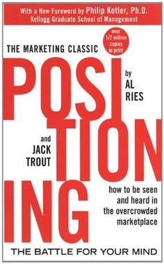 Positioning: The Battle for Your Mind by Al Ries, http://www.amazon.com/dp/B006B7LQ90/ref=cm_sw_r_pi_dp_S8M3tb1KP6XQE