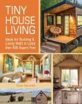 If you dream of living in a tiny house, or creating a getaway in the backwoods…
