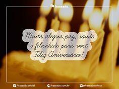 Muita alegria, paz, saúde e felicidade. Feliz Aniversário!