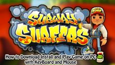 How to Download, Install and Play Subway Surfers Game on PC Cover