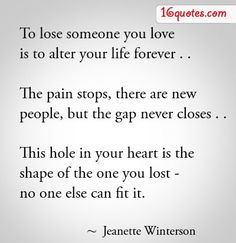 Losing someone you love is to alter your life forever - Lost Love Quote Great Quotes, Quotes To Live By, Me Quotes, Inspirational Quotes, Qoutes, Famous Quotes, Eulogy Quotes, Uncle Quotes, Steps Quotes