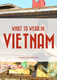 Wondering what to wear in Vietnam? This all-season packing guide shoes you exactly what to bring in your suitcase! | travelfashiongirl.com