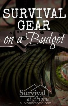Survival Gear on a Budget #survivalgear