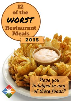 12 of the Worst Restaurant Foods in 2015. Be honest--have you eaten one of these calorie-laden meals? | via @SparkPeople