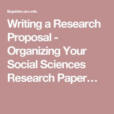 Writing a Research Proposal - Organizing Your Social Sciences Research Paper…