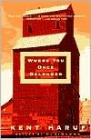 Where You Once Belonged by Kent Haruf....one of his more haunting stories about small-town Holt, Colorado.