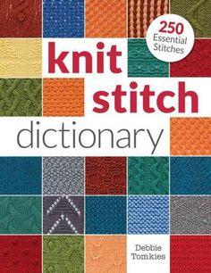 Knit Stitch Dictionary: 250 Essential Stitches