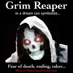 The Grim Reaper as a dream symbol can mean... More at TheCuriousDreamer... #dreammeaning #dreamsymbol