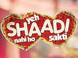 Yeh Shaadi Nahin Ho Sakti 18th october 2014 you are watching Yeh Shaadi Nahin Ho Sakti 18th october 2014, full part hd video. watch daily Yeh Shaadi Nahin Ho Sakti tv serial in hd quality on freedeshitv.com. download Yeh Shaadi Nahin Ho Sakti 18th october hd video full part from Zindagitv chanel