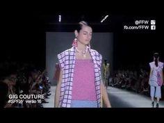 GIG Couture Verão 2016 // Vídeos // FFW