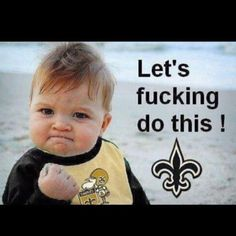 Who dat baby!!!!