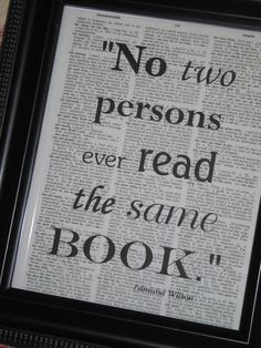 And sometimes the book changes if you go back and reread it at different points in your own life.
