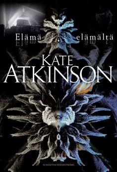 Kate Atkinson: Elämä elämältä (suom. 2014, Life After Life 2013)