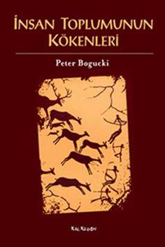 İnsan Toplumunun Kökenleri - Peter Bogucki