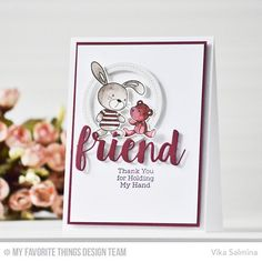 """I love how Vika showcased the Friends Die-namics on her endearing card. What a versatile set - with both """"friend"""" and friends"""" options you'll be able to create cards for a multitude of recipients! #friends #snugglebunnies #shareacraftyhug"""