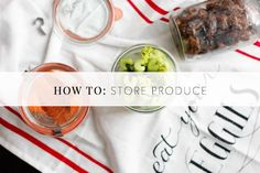 ADVICE:  HOW TO STORE PRODUCE